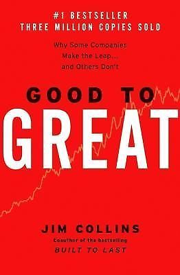GOOD TO GREAT Why Some Companies Make the Leap & Others Don't by Jim Collins