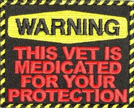 Warning This Vet Veteran Is Medicated For Your Protection Patch  - $9.89