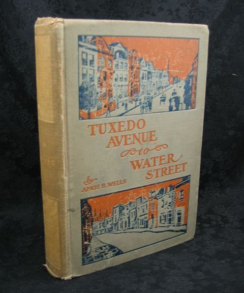 Tuxedo Avenue to Water Street by Amos R. Wells 1906