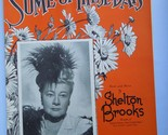 25 1937 some of these days by shelton brooks   photo featuring sophie tucker   cr 6 pgs plus advertising insert 9x12 cond. g mild gen wear and slight damage from previous moisture pd .50 06 12  7769 thumb155 crop