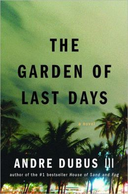 The Garden of Last Days...Author: Andre Dubus, III (used hardcover)