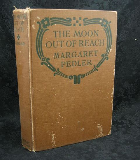 The Moon Out of Reach by Margaret Pedler 1921