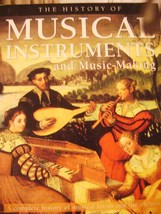 The History of Musical Instruments and Music Makings by Max Wade Matthews - $12.00