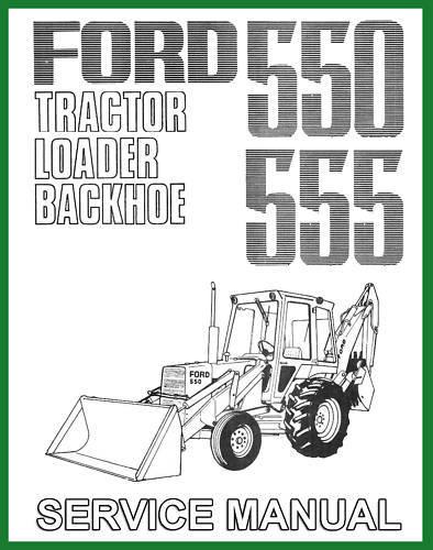 Ford 550 555 Backhoe Loader Tractor Service Repair Manual CD