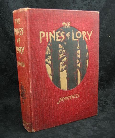 The Pines of Lory by J. A. Mitchell 1901 Grosset and Dunlap