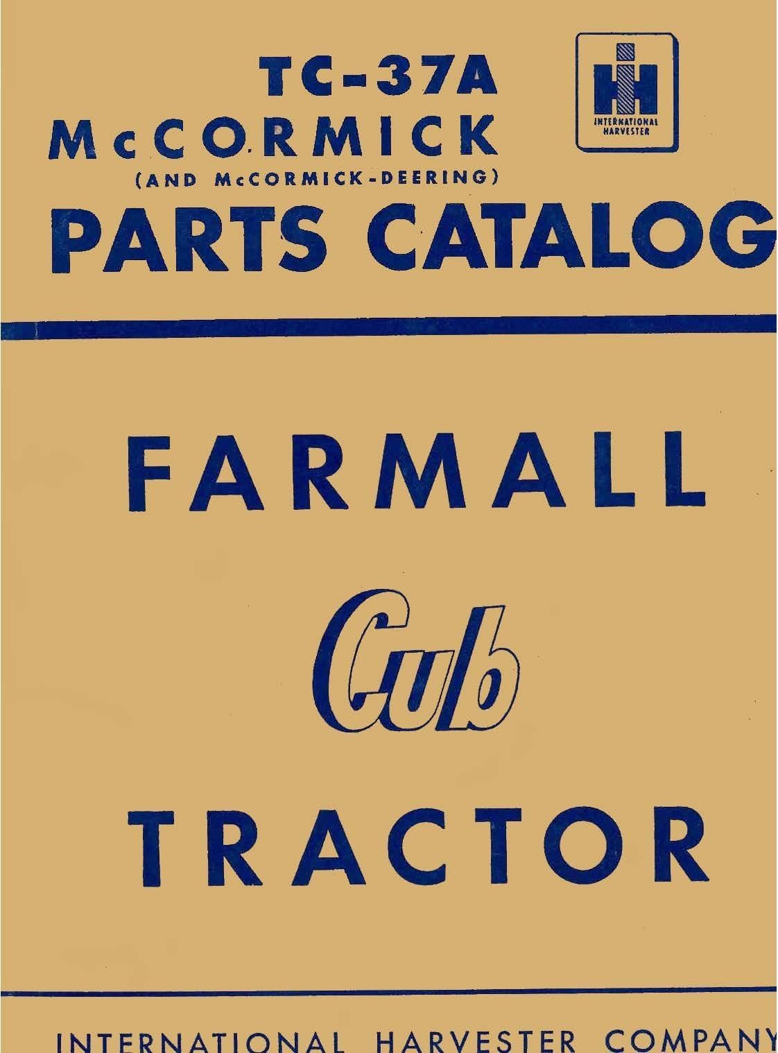 Farmall McCormick Cub Tractor Parts Catalog No. TC-37A