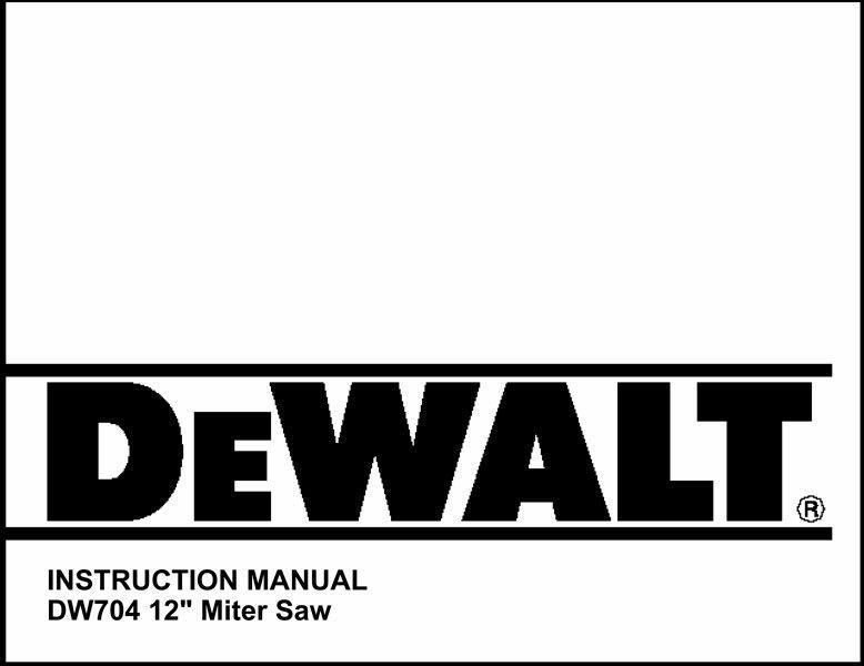 "Dewalt 12"" Miter Saw Instruction Manual Model No. DW704"
