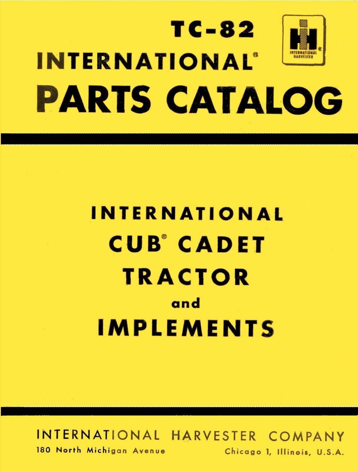 International Cub Cadet Tractor and Implements Parts Catalog Model No. TC-82