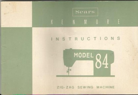 Kenmore Instructions Booklet Model 84 Zig-Zag Sewing Machine 25 Page Paperback