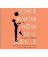 I Don't Know How She Does It...Author: Allison Pearson (used audiobook C... - $10.00