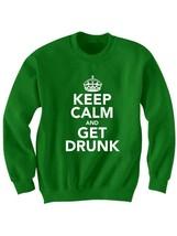 ST. PATRICK'S DAY SWEATSHIRT KEEP CALM AND GET DRUNK SHIRT BEER SHIRT IRISH - $24.75
