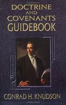 Doctrine and Covenants Guidebook [Paperback] [Aug 01, 1999] Knudson, Con... - $4.88