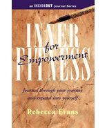 Inner Fitness for Empowerment [Perfect Paperback] [Sep 01, 2007] Rebecca... - $0.97