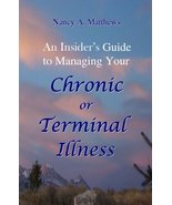 An Insider's Guide To Managing Your Chronic Or Terminal Illness [Paperba... - $9.94