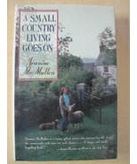 A Small Country Living Goes on [Dec 01, 1991] McMullen, Jeanine and Finc... - $3.95