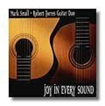Joy in Every Sound [Audio CD] Robert Small & Robert Torres Guitar Duo - $4.74