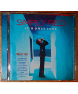It's Only Love - Simply Red (CD 2000) - $8.00