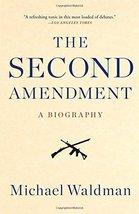 The Second Amendment: A Biography [Paperback] Waldman, Michael - $6.00