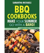 BBQ Cookbooks: Make Your Summer Go with a Bang!  (Paperback) - $9.82