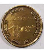 NAVAJO TRIBAL CENTENNIAL 1868 - 1968 100 YEARS OF PROGRESS BRONZE MEDAL - $7.99