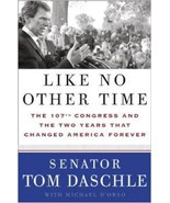 Like No Other Time: The 107th Congress and the Two Years That Changed Am... - $2.99