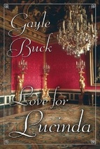 Love for Lucinda...Author: Gayle Buck (used hardcover) - $12.00