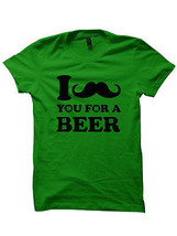 ST. PATRICK'S DAY SHIRT I MOUSTACHE YOU FOR A BEER #SAINTPATRICKSDAY IRI... - $17.82