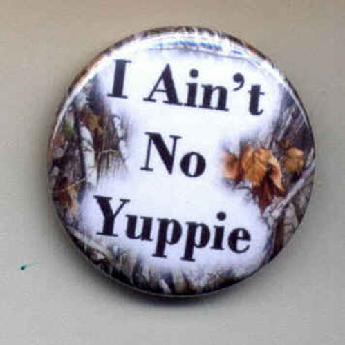 Primary image for Ain't No Yuppie Pinback Button 1-1/2 inch Round