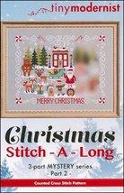 Christmas Stitch-A-Long Part 2 cross stitch chart Tiny Modernist  - $3.00
