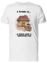 A Dream Is A House With A Pool Men's Tee -Image by Shutterstock - $12.86+