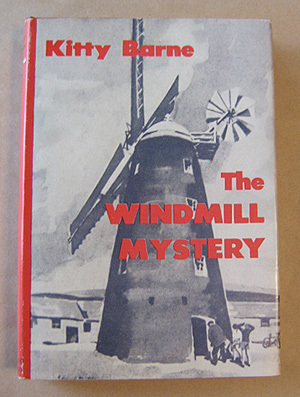 The Windmill Mystery by Kitty Barne (1950, First Edition)