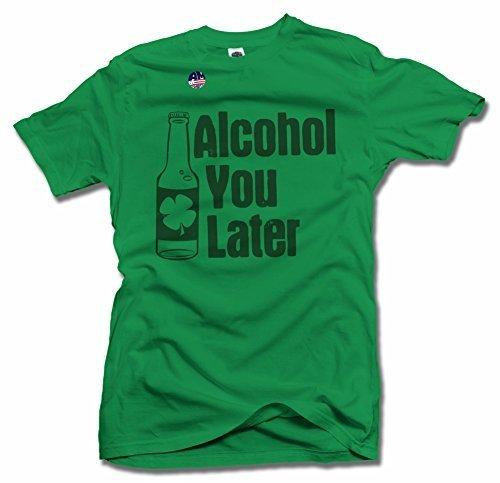 Alcohol You Later St. Patrick's Day Shirt 5X Irish Green Men's Tee (6.1oz)
