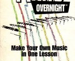 "Play Piano Overnight "" Make Your Own Music in One Lesson"" [VHS Tape] (1987) P..."