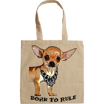 Chihuahua Puppy Born To Rule    New Amazing Graphic Hand Bag/Tote Bag - $23.99