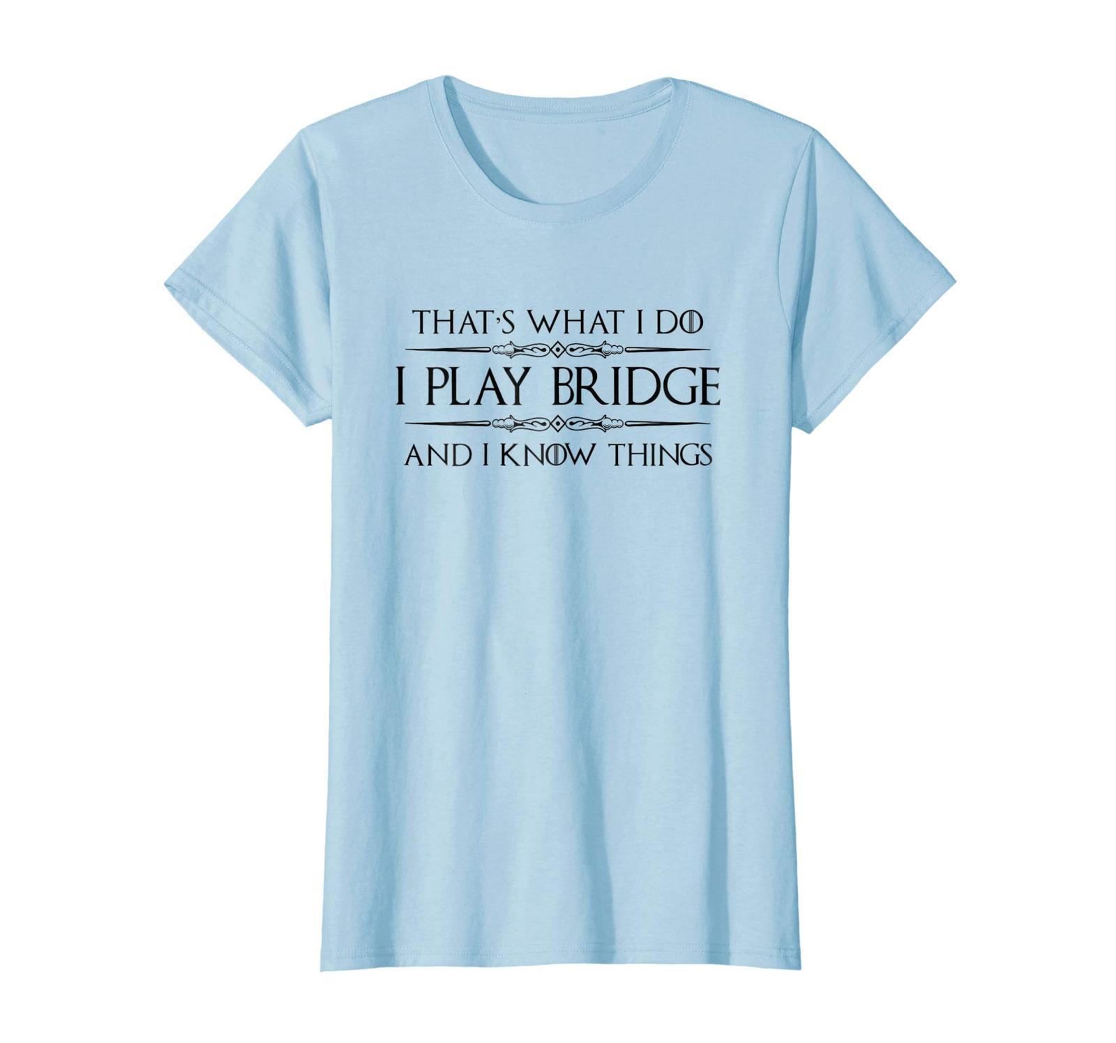 Funny TeeBridge Player Gifts - I Play Bridge & I Know Things Shirt Wowen