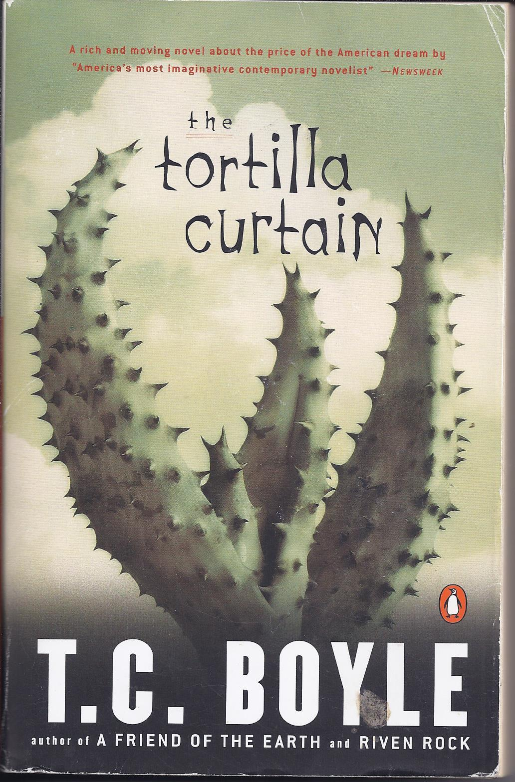 the tortilla curtain In this explosive and timely novel, t c boyle explores an issue that is at the forefront of the political arena he confronts the controversy over illegal immigration head-on, illuminating through a poignant, gripping story the people on both si.