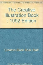 The Creative Illustration Book : 1992 Edition [Hardcover] [Jan 01, 1992]... - $79.99