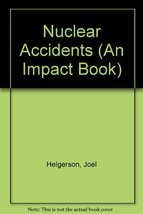 Nuclear Accidents (An Impact Book) Helgerson, Joel - $11.46