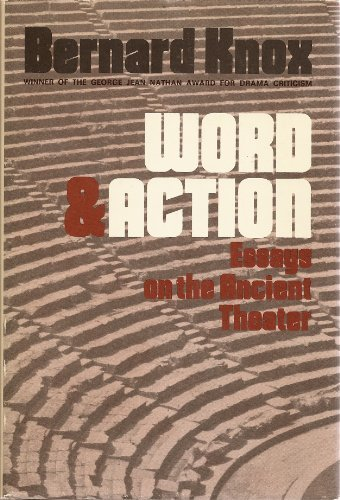 Word and action essays on the ancient theater