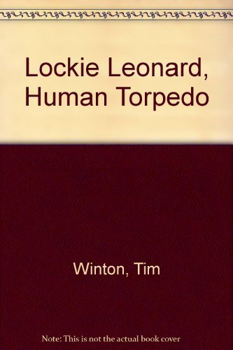 essay on lockie leonard human torpedo A number of themes are explored throughout the book lockie leonard human torpedo, written by tim winton pick one of these themes and explain how it.