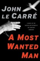 A Most Wanted Man...Author: John Le Carré (used hardcover) - $16.00