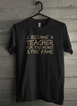 Teacher Money Fame Elementary - Custom Men's T-Shirt (907) - $19.13+