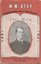 W.W. Otey : contender for the faith: A history of controversies in the ... - $59.99