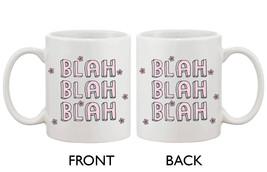 Cute Blah Blah Blah Mug - BLAH BLAH BLAH - $14.99