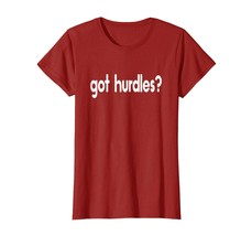 New Shirts - Got Hurdles Funny Run Runner Track Running Jumping T-shirt ... - $19.95