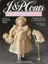 X491 Crochet PATTERN Book ONLY Crochet Collector Doll #1 Victorian Schoo... - $15.50
