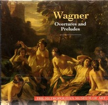 Wagner Overtures and Preludes (The Metropolitan Museum of Art) [Audio CD] - $8.86