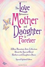 The Love Between a Mother and Daughter Is Forever [Paperback] [Nov 15, 2010] A B - $12.99