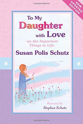 To My Daughter with Love: On the Important Things in Life [Paperback] [Apr 01, 2