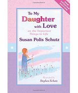 To My Daughter with Love: On the Important Things in Life [Paperback] [A... - $9.99